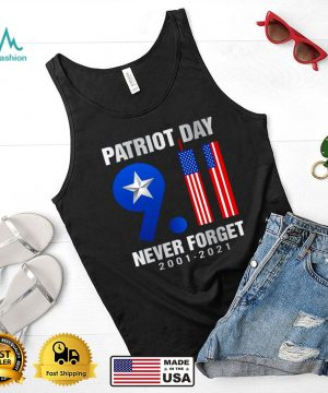 American Flag Patriot Day 9.11 Never Forget 2001 2021 T shirt