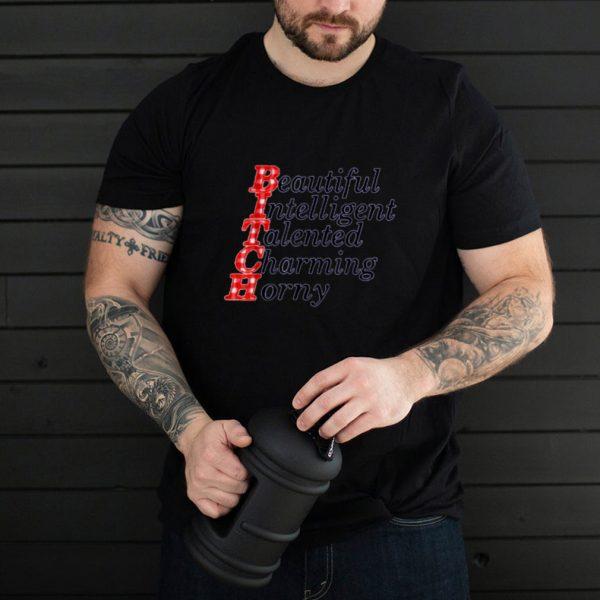 Beautiful Intelligent Talented Charming Horny T Shirt