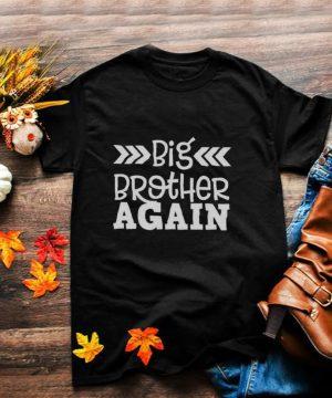 Big Brother Big Sister Again shirt