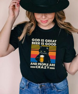 God Is Great Beer Is Good And People Are Crazy Cat Shirt