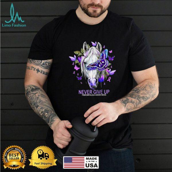 Horse Never Give Up Fibromyalgia Awareness T shirt