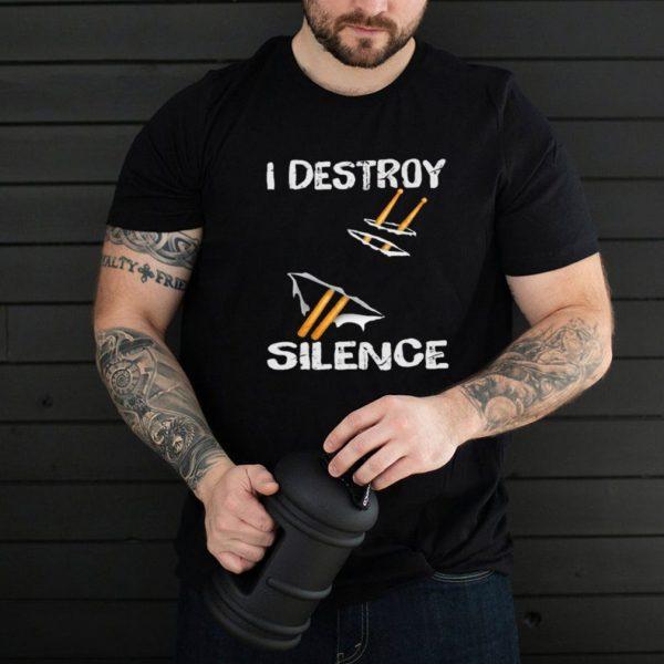 I Destroy Silence Drum Shirt