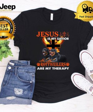 Jesus Is My Savior Rottweilers Are My Therapy T-Sh