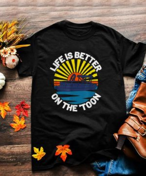 Life Is Better On The Toon Vintage Retro Pontooning Boat T Shirt