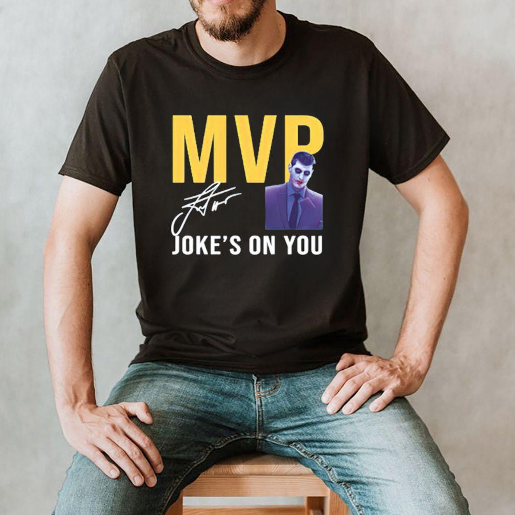 MVP Jokes On You Michael Malones shirt