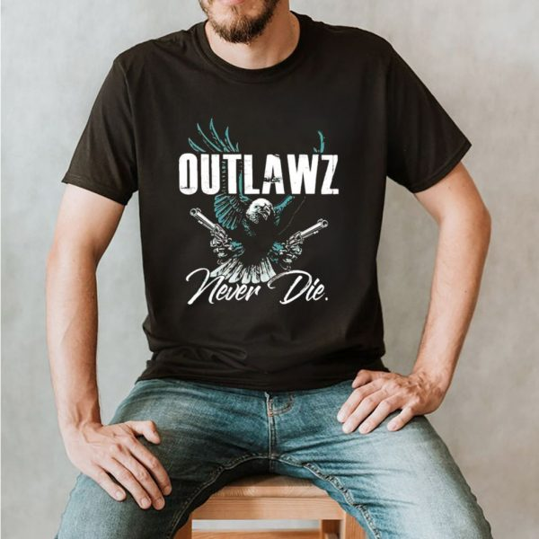 Outlaws never die shirt