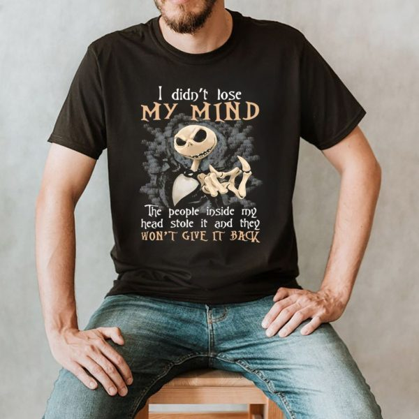 Pumpkin I Didn't Lose My Mind The People Inside My Head Stole It And They Won't Give It Back T shirt (4)