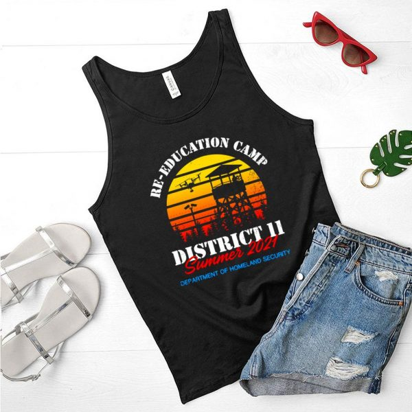 Re Education Camp District 11 Summer 2021 Department Of Homeland Security Vintage T shirt (4)