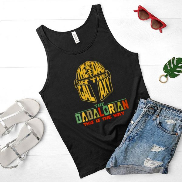 The Best Dad Of Galaxy The Dadalorian This Is The WayT Shirt