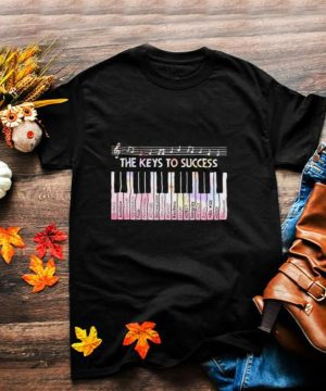 The Keys To Success Piano Shirt