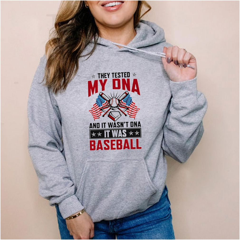 They tested my dna and it wasnt dna it was baseball shirt