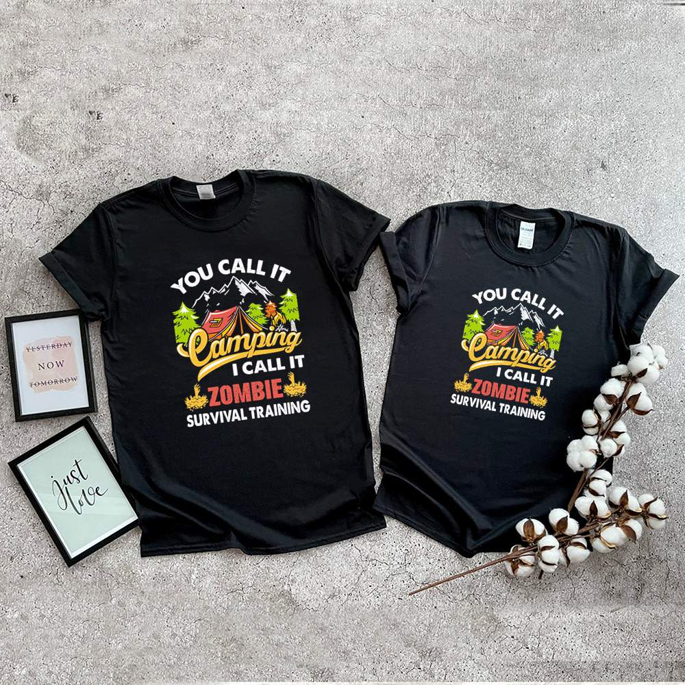 You call it camping I call it zombie survival training shirt 5