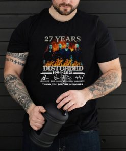 27 years Disturbed 1994 2021 thank you for the memories signatures shirt