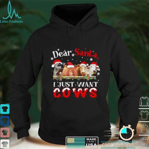 Dear santa I just want cows merry christmas shirt