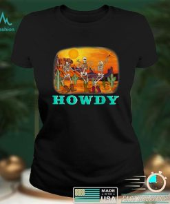 Official Skeleton Cowboys Howdy Halloween On Desert Western Cowgirls T Shirt