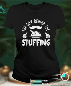 Official The Guy Behind The Stuffing Funny Expecting Dad Thanksgiving T Shirt