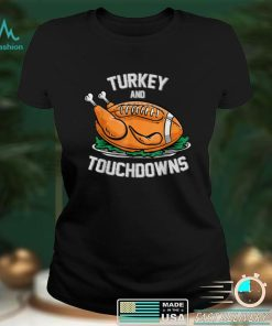 Official Turkey and Touchdowns Funny Football Thanksgiving T Shirt