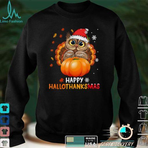 Owl Halloween And Merry Christmas Happy Hallothanksmas T Shirt